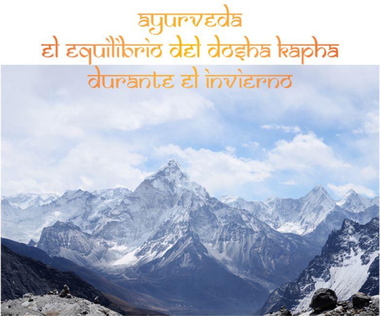 Ayurveda. El equilibrio del dosha Kapha durante el invierno