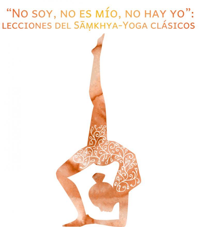 """""""No soy, no es mío, no hay yo"""": lecciones del Sāṃkhya-Yoga clásicos"""