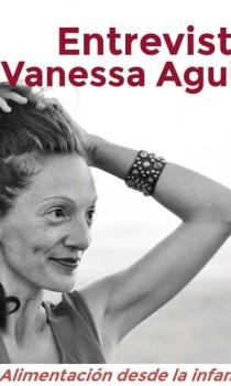 Entrevista a Vanessa Aguirre: La Alimentación desde la Infancia